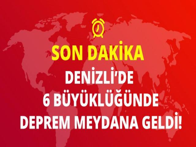 Denizli ve İzmir'de deprem