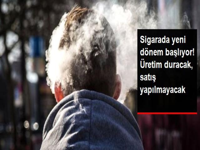 Sigara'da yeni dönem, satışlar durduruluyor