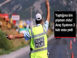 5 bin liralık otomobilin sürücüsüne 10 bin lira ceza kesildi