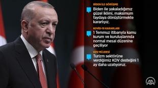 Cumhurbaşkanı Erdoğan: 1 Temmuz'da başlamak üzere sokağa çıkma kısıtlamalarını tümüyle kaldırıy